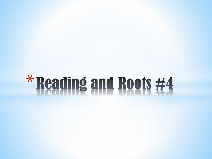 reading and roots 4 n.