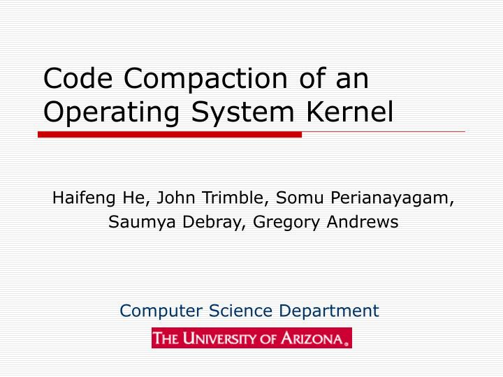 code compaction of an operating system kernel n.