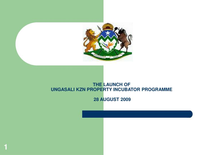 the launch of ungasali kzn property incubator programme 28 august 2009 n.
