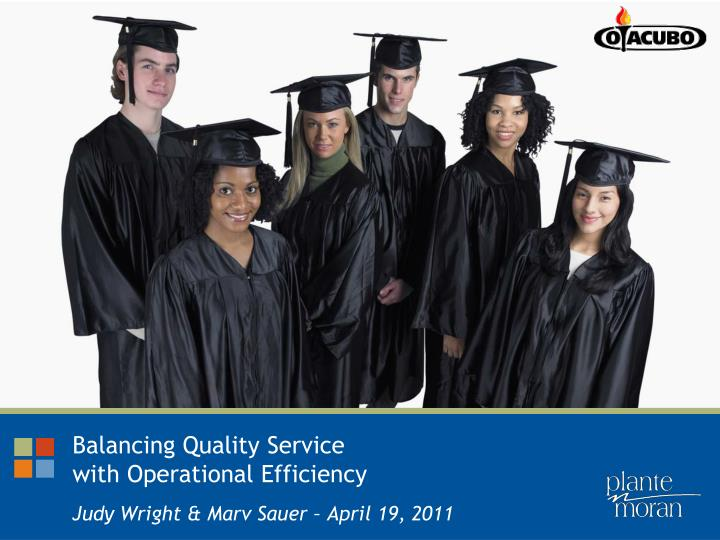 balancing quality service with operational efficiency n.