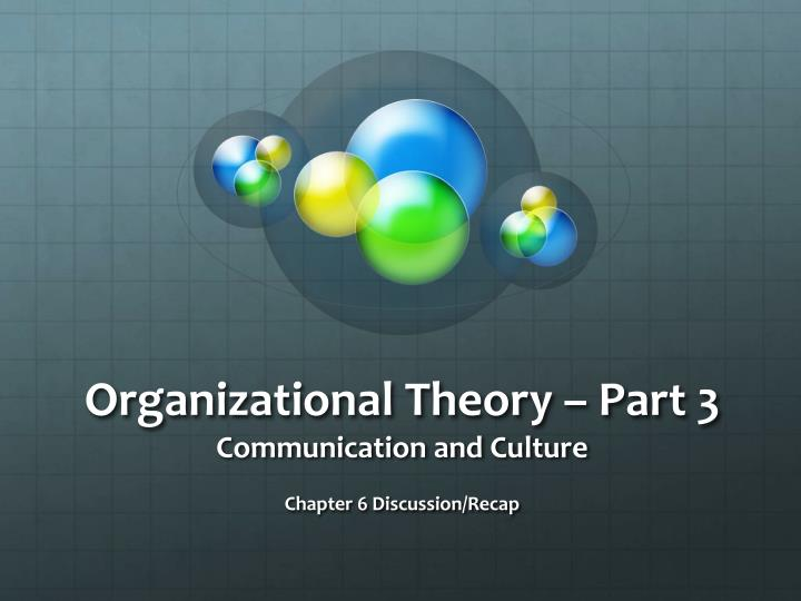 Organizational theory part 3 communication and culture