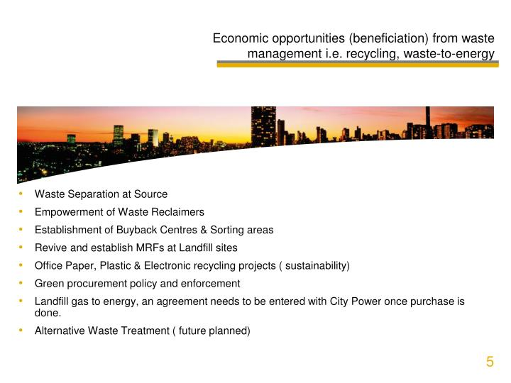 Economic opportunities (beneficiation) from waste management i.e. recycling, waste-to-energy
