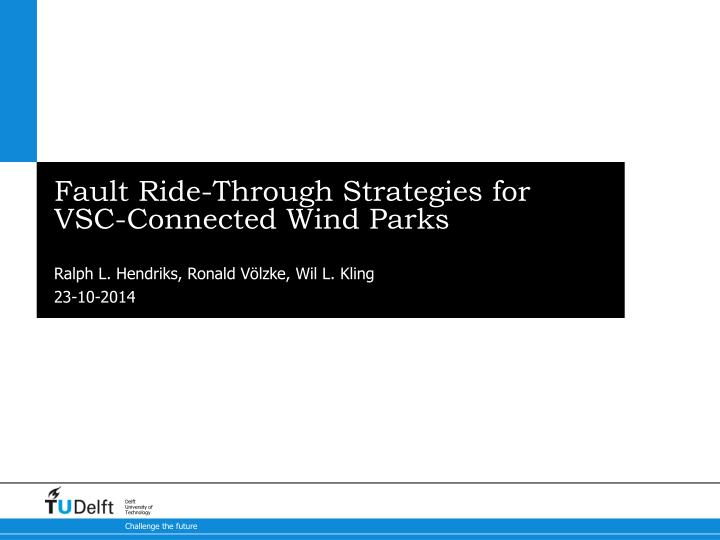 fault ride through strategies for vsc connected wind parks n.