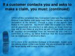 if a customer contacts you and asks to make a claim you must continued