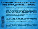 if a customer contacts you and asks to make a claim you must continued3