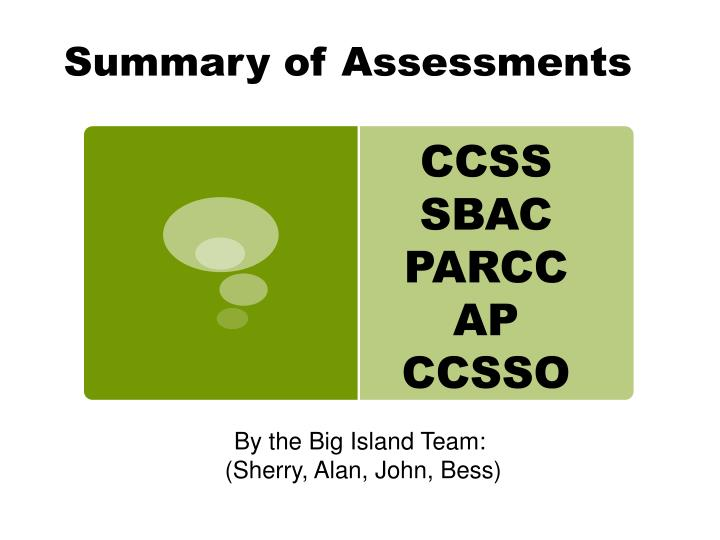 summary of assessments n.