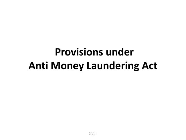 provisions under anti money laundering act n.