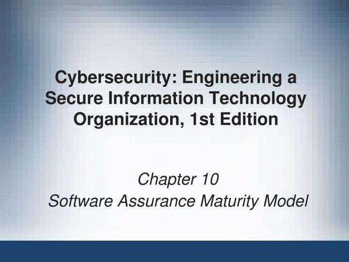 cybersecurity engineering a secure information technology organization 1st edition n.