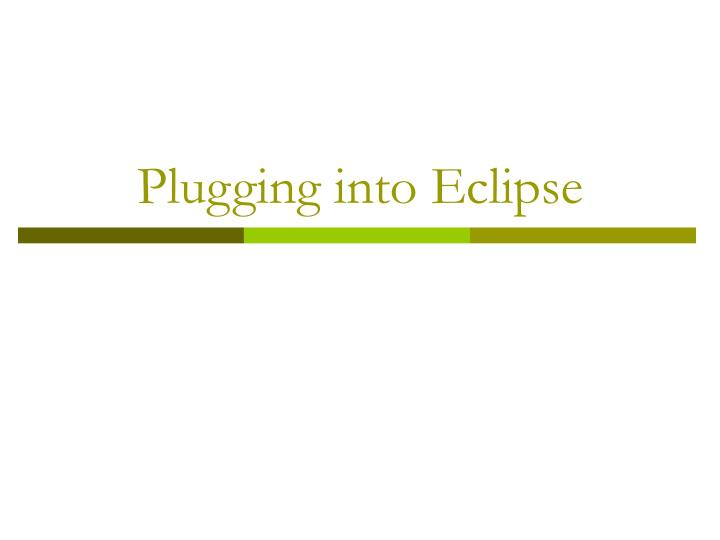 plugging into eclipse n.