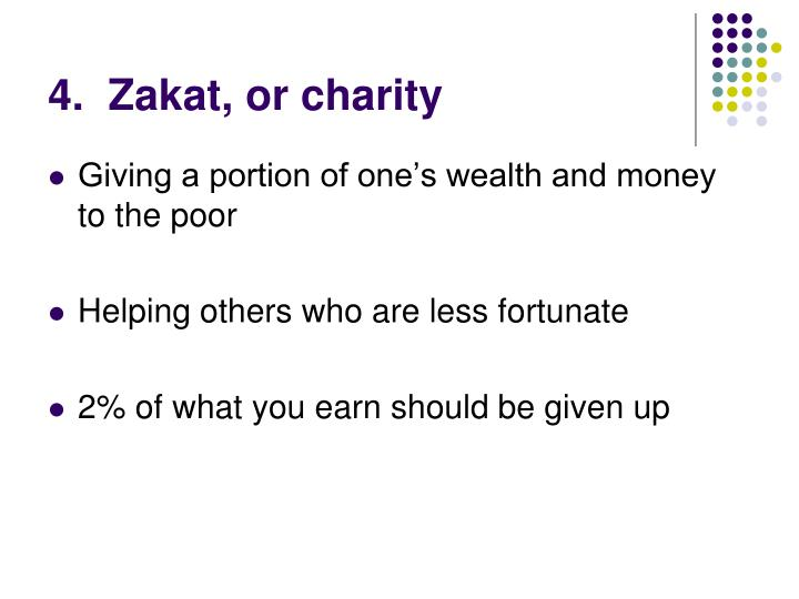 4.  Zakat, or charity