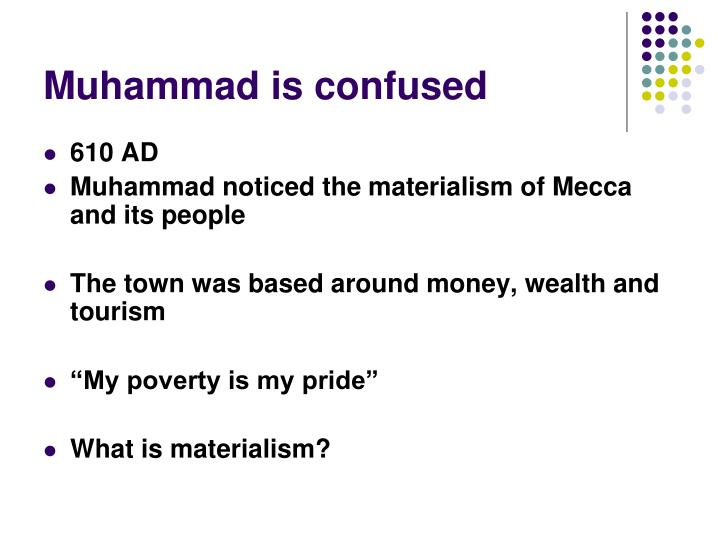 Muhammad is confused