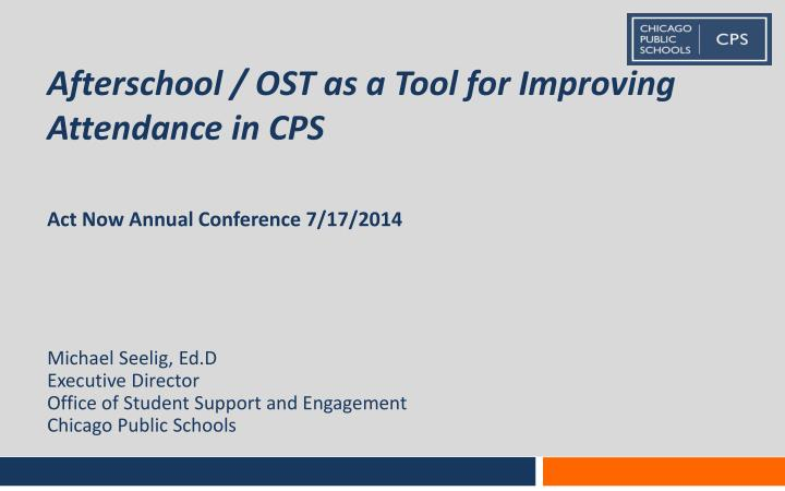 Afterschool ost as a tool for improving attendance in cps