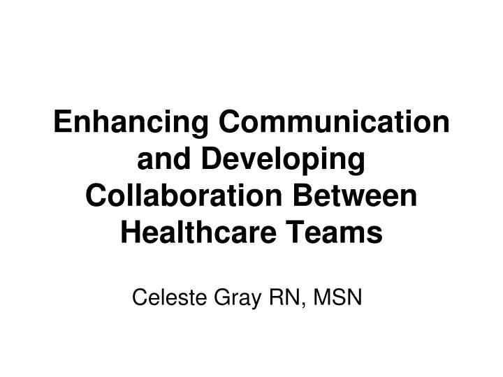 enhancing communication and developing collaboration between healthcare teams n.