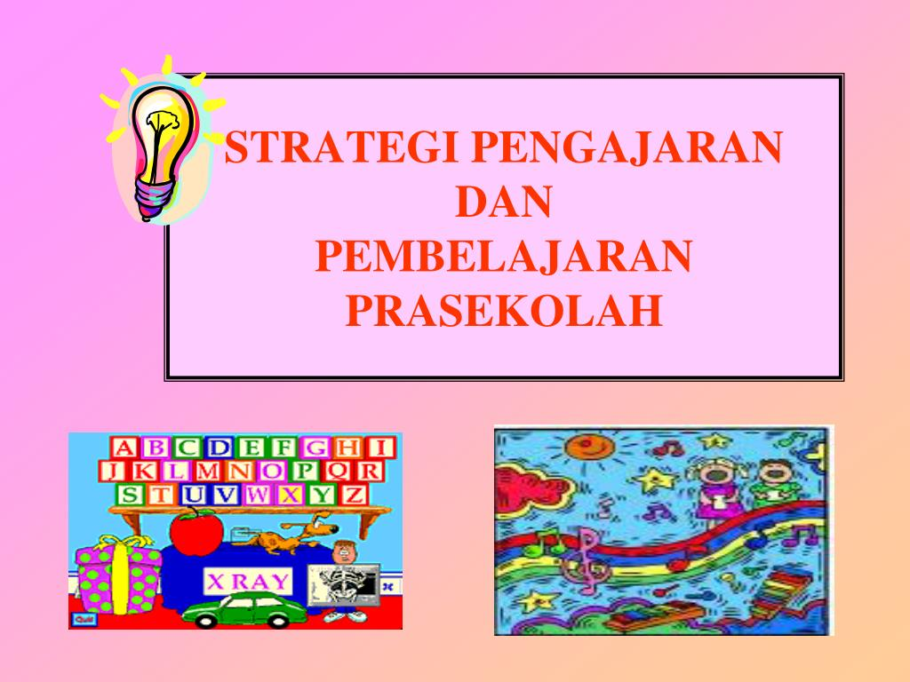 Ppt Strategi Pengajaran Dan Pembelajaran Prasekolah Powerpoint Presentation Id 5787179