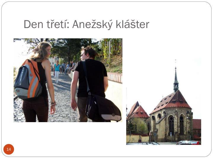 Den třetí: Anežský klášter