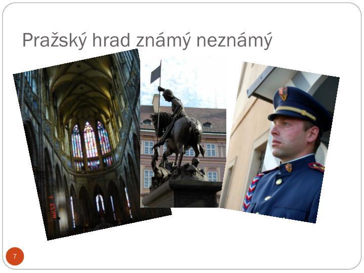 Pražský hrad známý neznámý