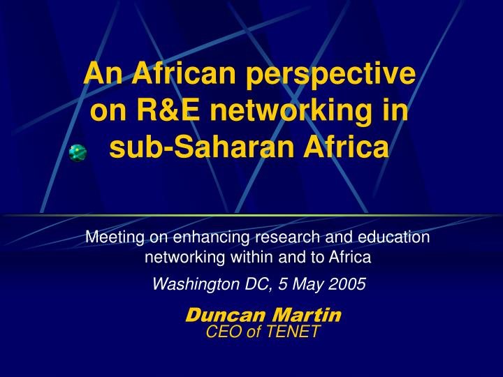 an african perspective on r e networking in s ub saharan africa n.