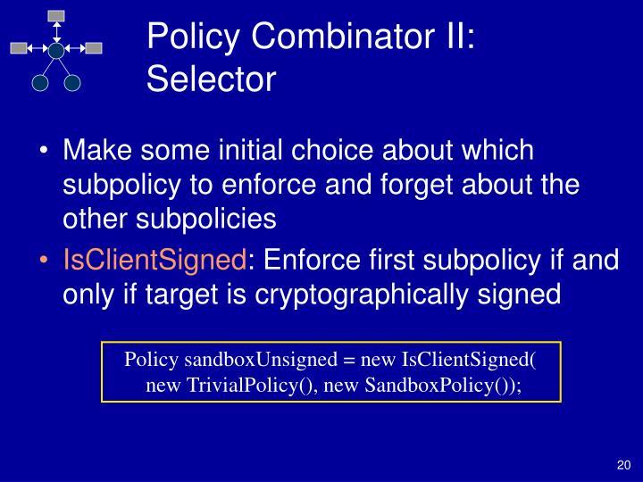 Policy Combinator II: Selector