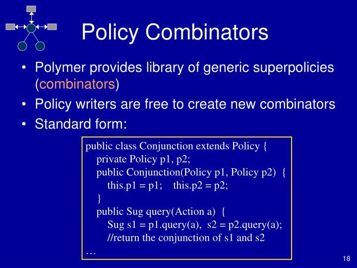 Policy Combinators