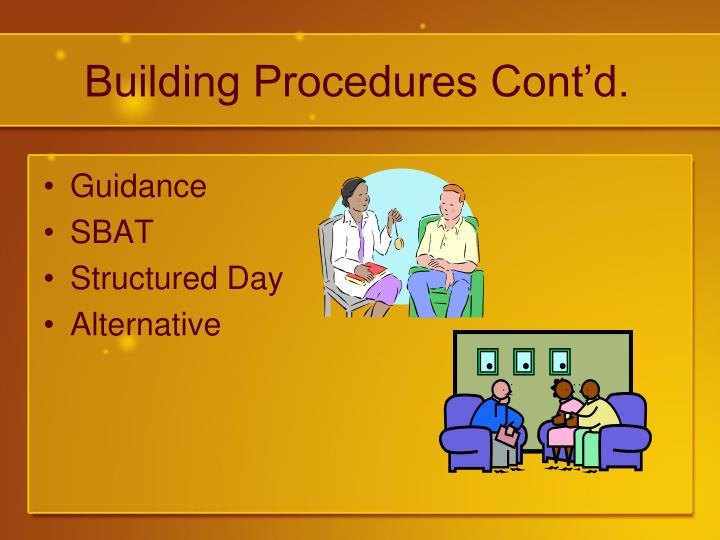 Building Procedures Cont'd.