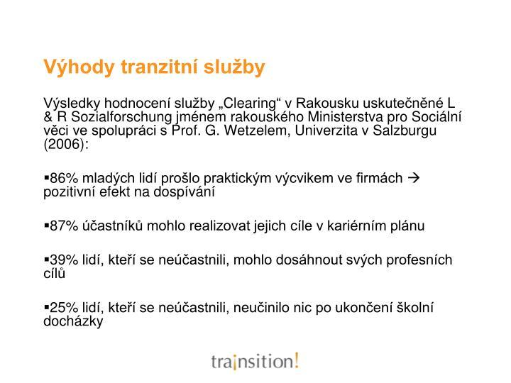 Výhody tranzitní služby