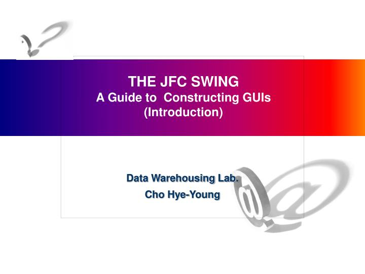 the jfc swing a guide to constructing guis introduction n.