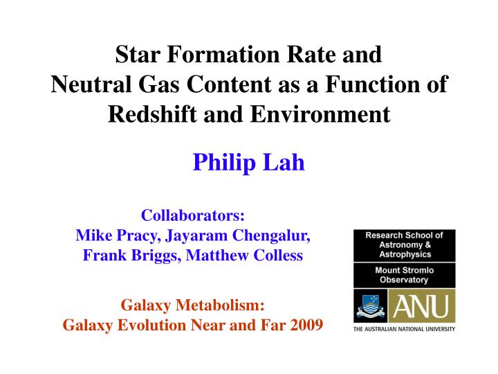 star f ormation r ate and n eutral g as c ontent as a f unction of r edshift and e nvironment n.