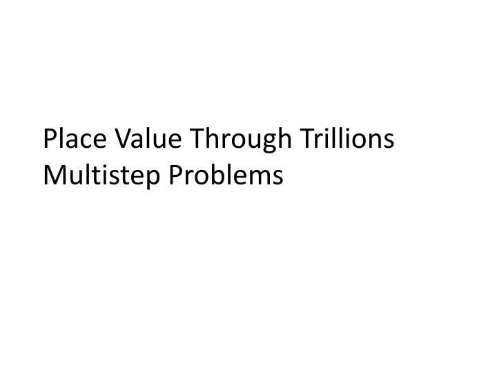 place value through trillions multistep problems n.