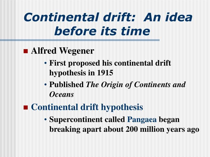 Continental drift an idea before its time