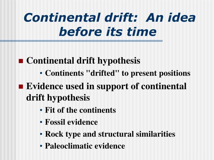 Continental drift:  An idea