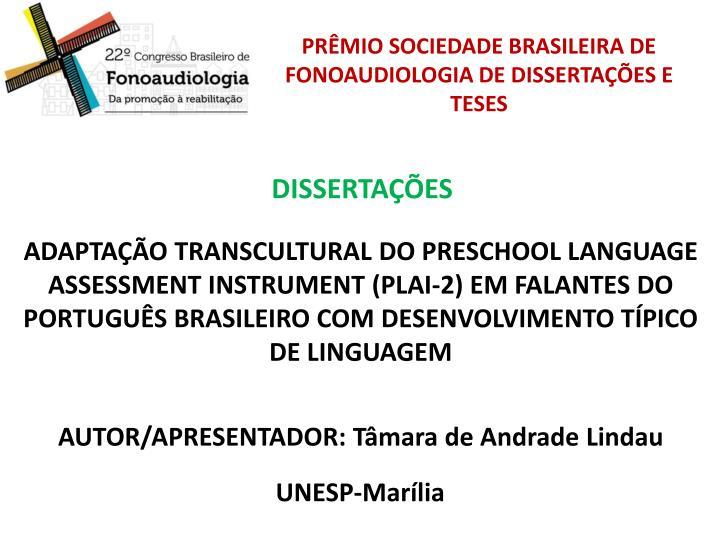 PRÊMIO SOCIEDADE BRASILEIRA DE FONOAUDIOLOGIA DE DISSERTAÇÕES E TESES