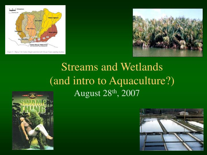 streams and wetlands and intro to aquaculture n.