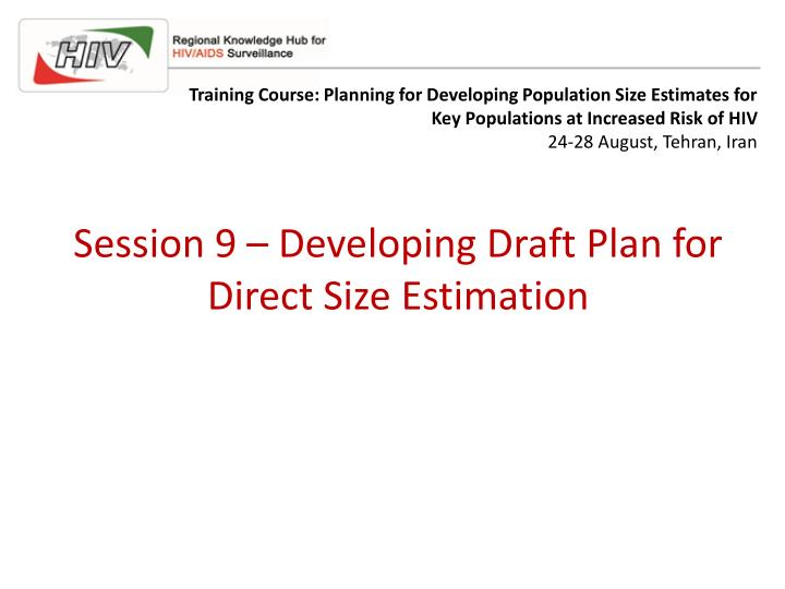 session 9 developing draft plan for direct size estimation n.