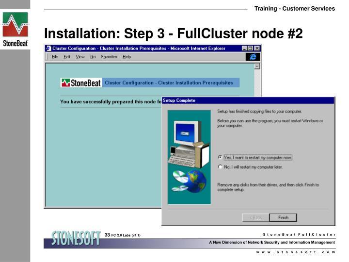 Installation: Step 3 - FullCluster node #2