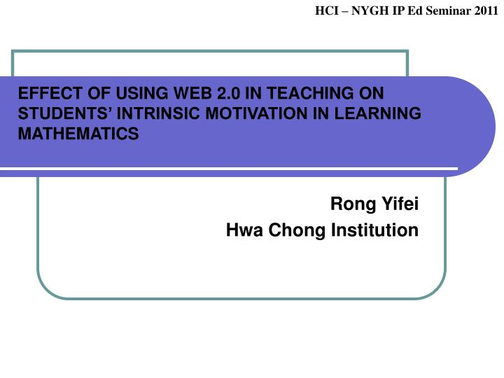 effect of using web 2 0 in teaching on students intrinsic motivation in learning mathematics n.