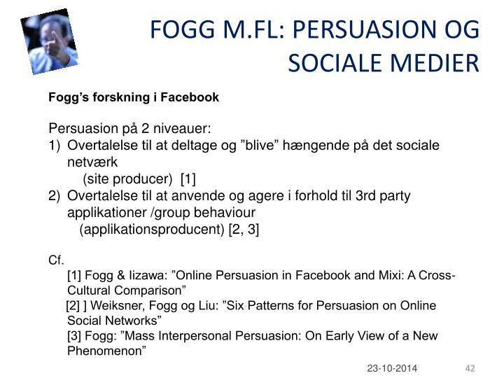 FOGG M.FL: PERSUASION OG SOCIALE MEDIER