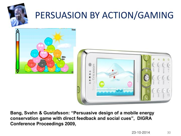 PERSUASION BY ACTION/GAMING