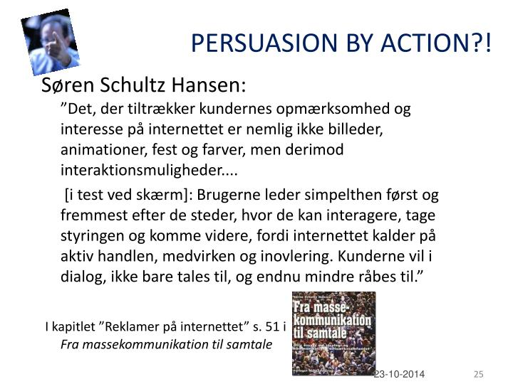 PERSUASION BY ACTION?!