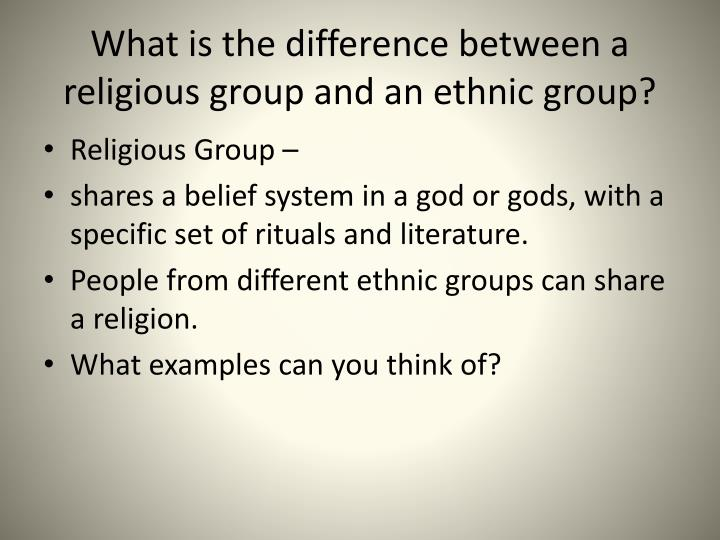 What is the difference between a religious group and an ethnic group