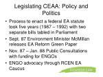 legislating ceaa policy and politics