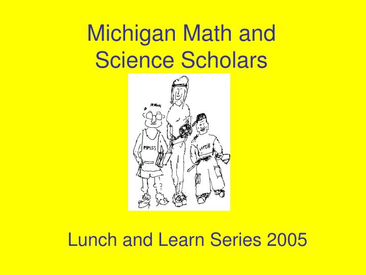 michigan math and science scholars
