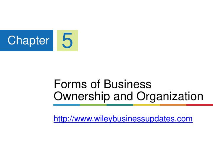 forms of business ownership and organization http www wileybusinessupdates com n.