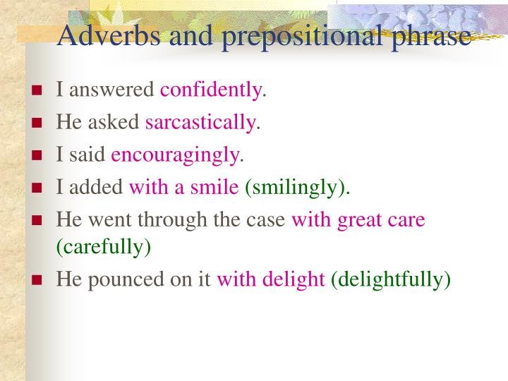 Adverbs and prepositional phrase