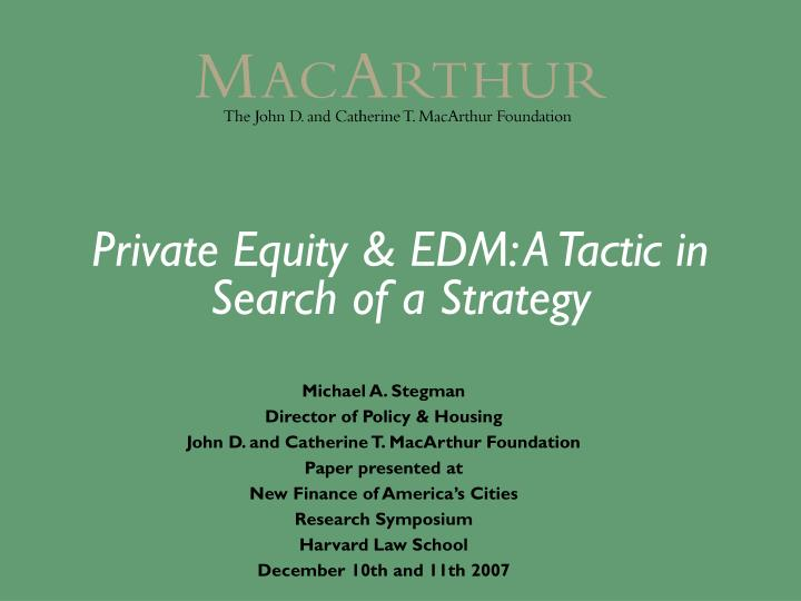 Private equity edm a tactic in search of a strategy