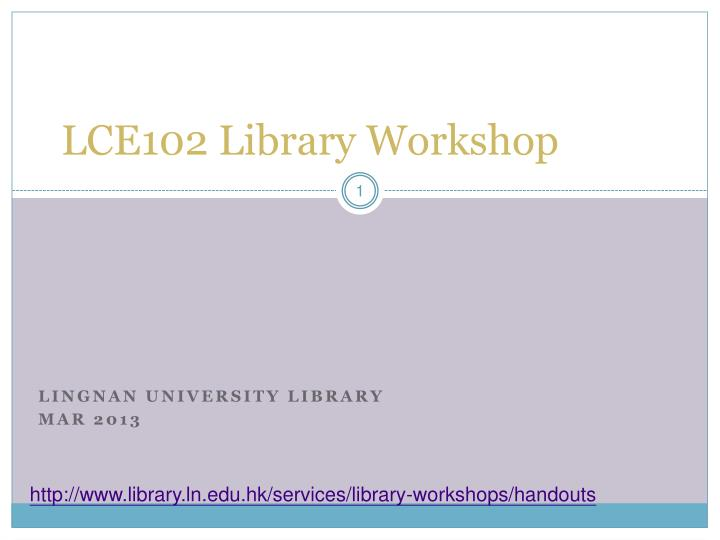 lce102 library workshop n.