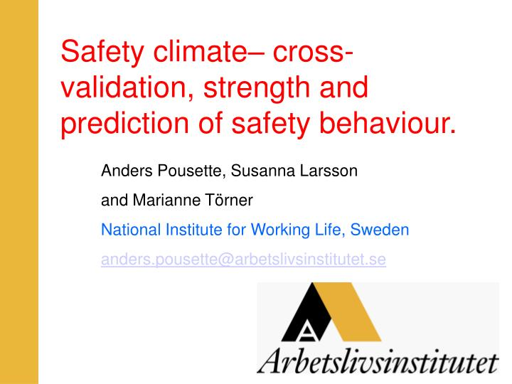 safety climate cross validation strength and prediction of safety behaviour n.