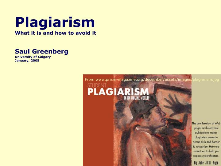 plagiarism what it is and how to avoid it saul greenberg university of calgary january 2005 n.
