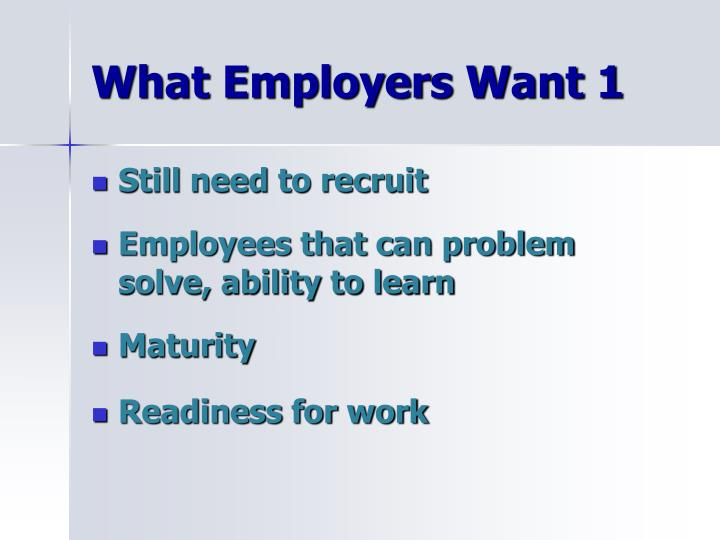 What Employers Want 1