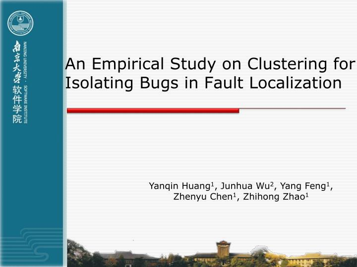 an empirical study on clustering for isolating bugs in fault localization n.