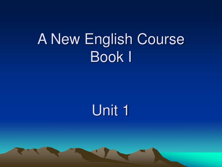 a new english course book i unit 1 n.